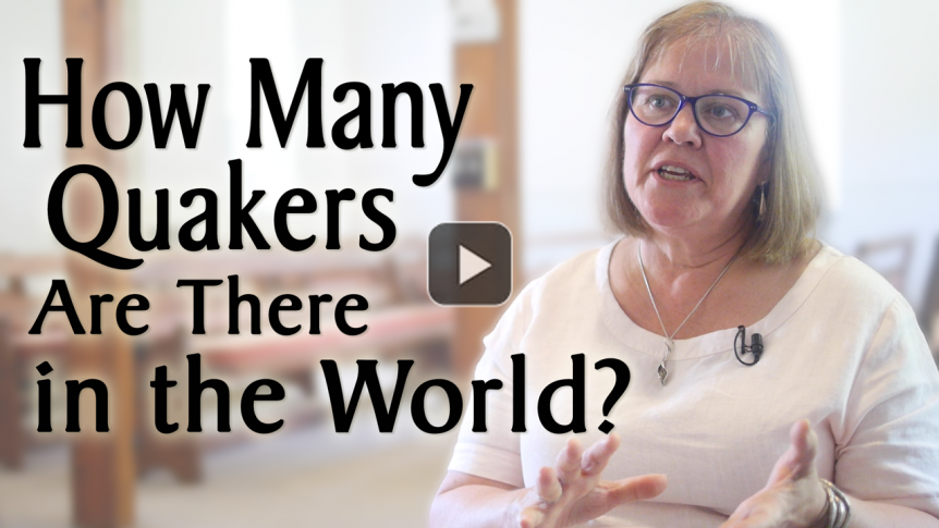 How many Quakers are there in the World?